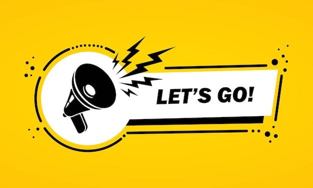 Megafoon met let is go tekstballon banner. luidspreker. label voor business, marketing en reclame. vector op geïsoleerde achtergrond. eps-10.