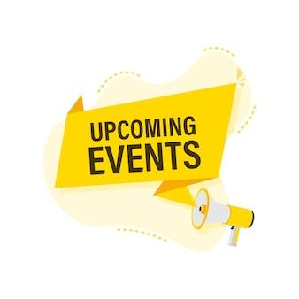 Megafoonlabel met aankomende evenementen. megafoon banner.