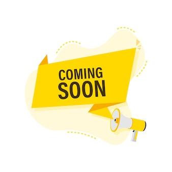Megafoonlabel met binnenkort beschikbaar. megafoon banner.