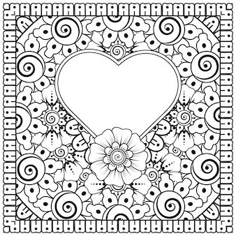 Mehndibloem met frame in de vorm van hartdecoratie in etnisch oosters krabbelornament