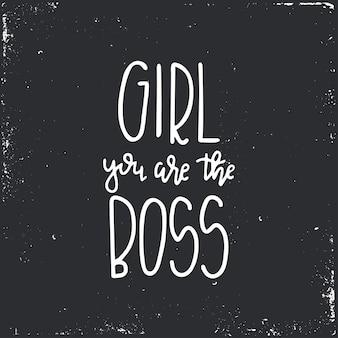 Meisje, jij bent de baas hand getrokken typografie slogan. conceptuele handgeschreven zin.
