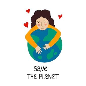 Meisje knuffelt planeet red de planeet motivatiezin voor het redden van de planeet