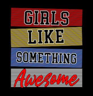 Meisjes houden van iets geweldige typografie voor een print-shirt