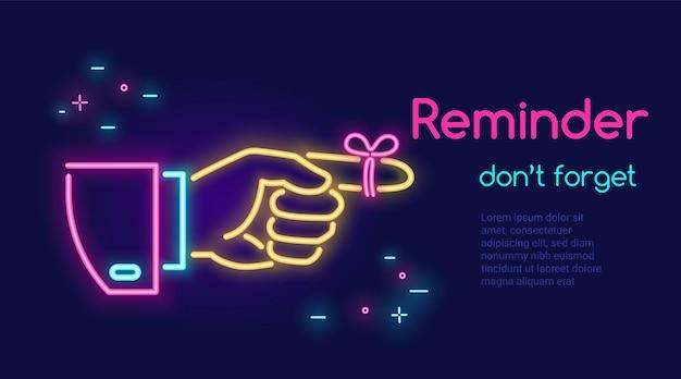 Menselijke hand wijzende vinger en bureaucratie op de vinger in neonlicht met tekstherinnering vergeet niet