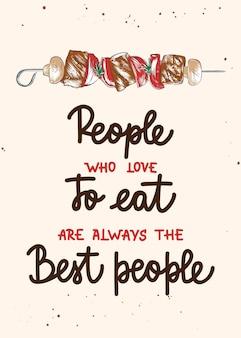 Mensen die graag eten, zijn altijd de beste mensen die kalligrafie poetsen handgeschreven letters