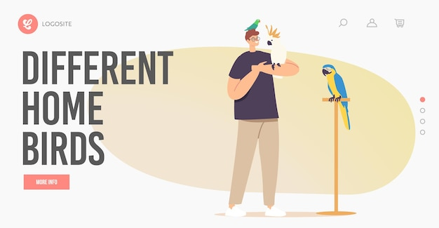Mensen en exotische huisdieren concept voor bestemmingspaginasjabloon. jong mannelijk karakter met verschillende papegaaien. eigenaar tijd doorbrengen met tropische vogels zittend op handen en hoofd. cartoon vectorillustratie