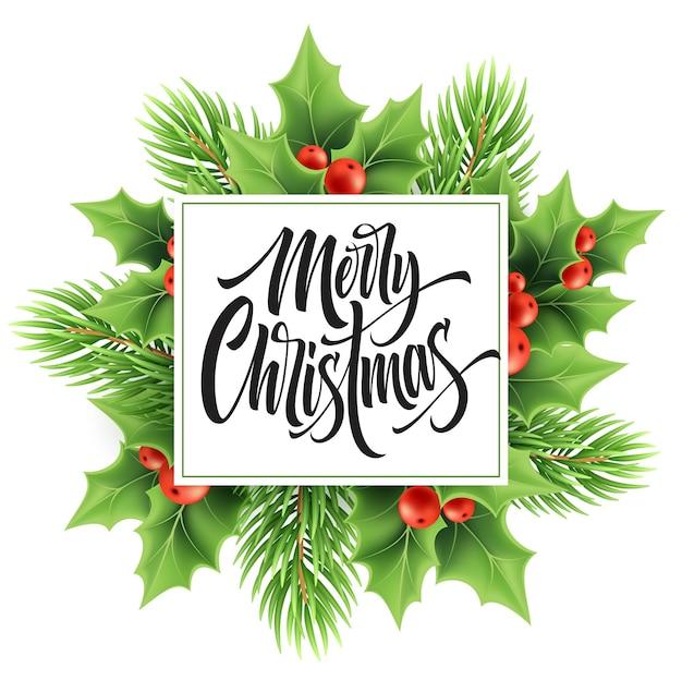 Merry christmas wenskaart vector sjabloon. realistische xmas hand belettering met hulst, rode bessen, fir twig en vierkant frame. merry christmas belettering met decoratieve planten posterontwerp