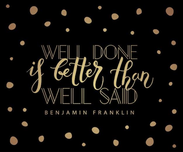 Met de hand geschetst inspirerend citaat 'goed gedaan is beter dan goed gezegd'. hand getekende motiverende citaat briefkaart, kaart, flyer, sjabloon voor spandoek. inspirerende belettering typografie.