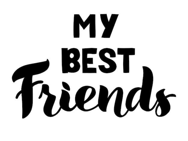 Mijn beste vrienden vector belettering geïsoleerd op een witte achtergrond illustratie voor cadeaubon