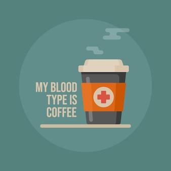 Mijn bloedgroep is koffie. koffiekopje illustratie.