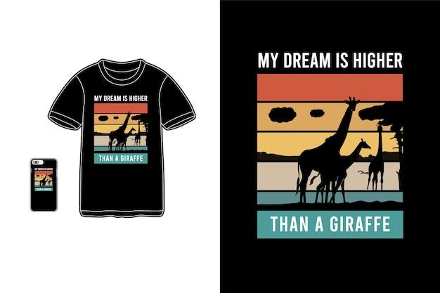 Mijn droom is hoger dan een giraffe, t-shirt merchandise siluet mockup typografie