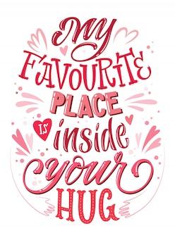 Mijn favoriete plek is in je romantische knuffel