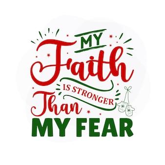 Mijn geloof is sterker dan mijn angst kerstcitaat premium vector