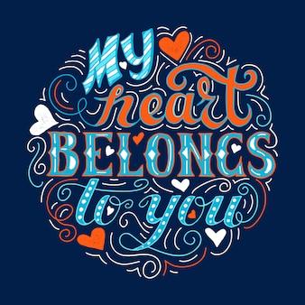 Mijn hart behoort jou toe. hand getekend vintage print met letters.