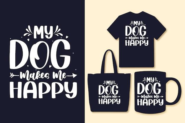 Mijn hond maakt me blij typografische citaten voor t-shirt tas of mok