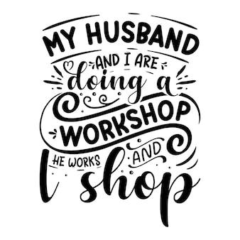 Mijn man en ik doen een workshop waarin hij werkt en ik winkel belettering premium vector design