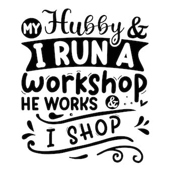 Mijn man en ik runnen een workshop waar hij werkt en ik winkel belettering premium vector design