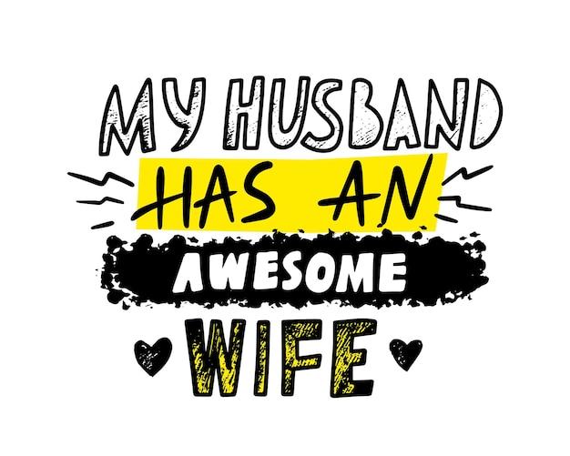 Mijn man heeft een geweldige vrouw handgeschreven lettertype, belettering of typografie met grunge doodle elementen geïsoleerd op een witte achtergrond. t-shirt afdrukken, ontwerpelement voor wenskaart. vectorillustratie