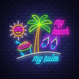 Mijn strand, mijn regels. neon teken belettering
