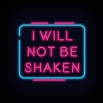 Modern citaat ik zal niet geschud worden neon sign-tekst