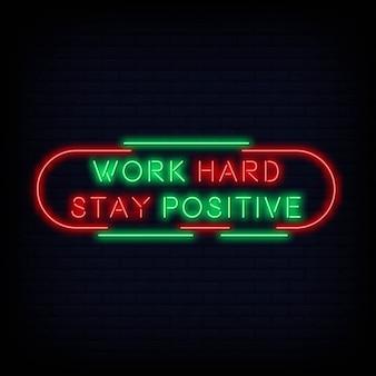 Modern citaat werk hard blijven positief neon teken tekst