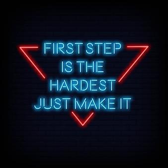 Modern quote first step is de moeilijkste tekst voor neonreclames