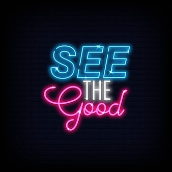 Modern zie het goede licht neon tekst. poster licht banner. korte citaten motivatie.