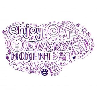 Moderne abstracte ontwerpsjabloon met geniet van elk moment citaat doodle voor viering ontwerp.