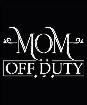 Moeder buiten dienst t-shirtontwerp voor moeder