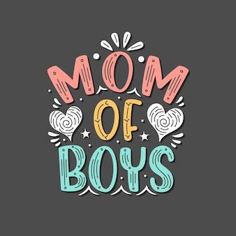 Moeder van jongens. moederdag belettering van ontwerp.