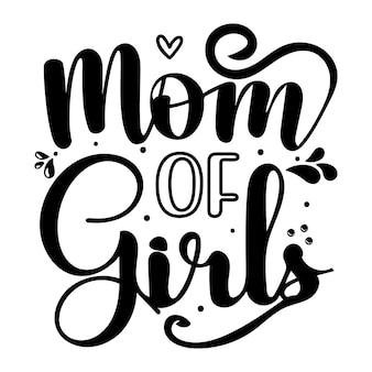 Moeder van meisjes typografie premium vector design