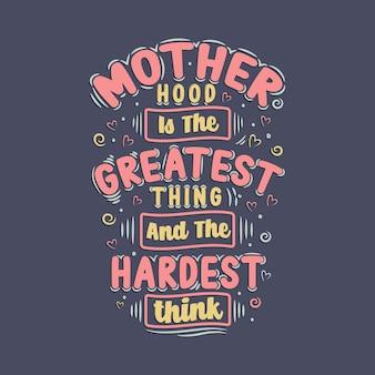 Moederdag belettering. moederschap is het grootste en het moeilijkste