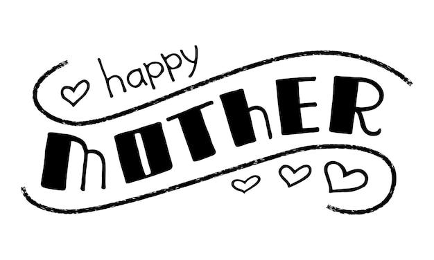 Moederdag tekstontwerp happy mother handgetekende belettering sjabloon voor poster ansichtkaarten banner
