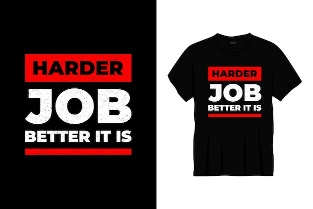 Moeilijker werk, het is typografie t-shirtontwerp