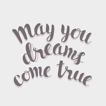 Moge je droom uitkomen