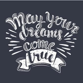 Mogen uw dromen uitkomen. belettering voor geeting cardor poster of print in vitage-stijl op donkere achtergrond