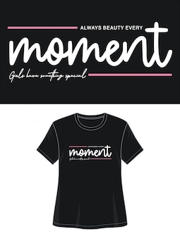 Moment typografie design t-shirt