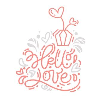 Monoline kalligrafie zin hello love letters