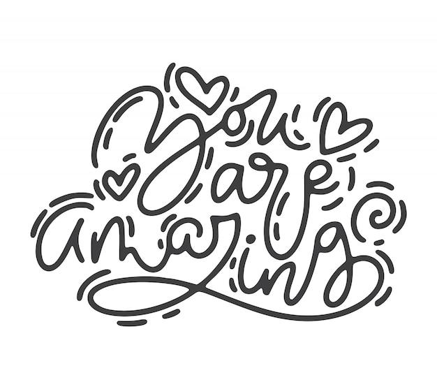 Monoline kalligrafie zin je bent geweldig. valentijnsdag