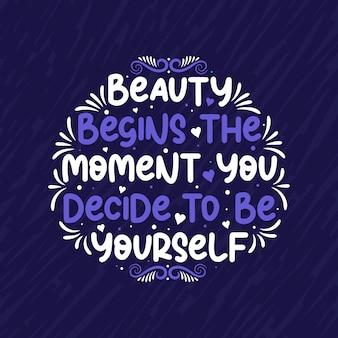 Mooi typografisch ontwerp, schoonheid begint op het moment dat je besluit jezelf te zijn. motiverend en inspirerend citaatontwerp.