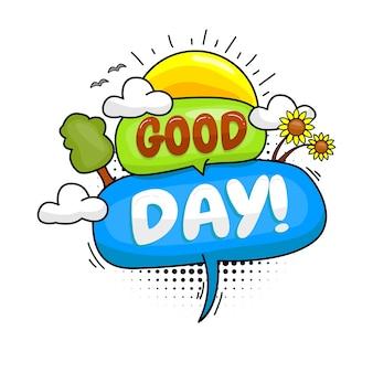 Mooie goede dag. bericht poster komische tekstballon