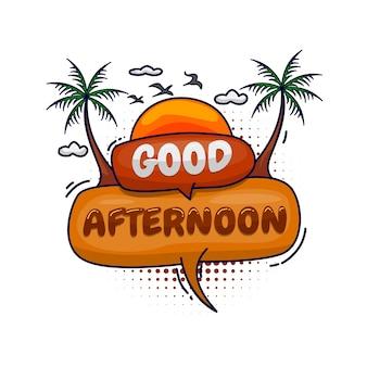 Mooie goedemiddag. bericht poster komische tekstballon