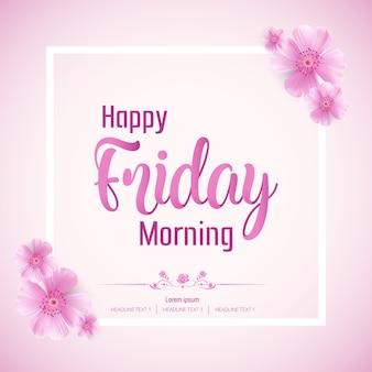 Mooie happy friday-ochtend