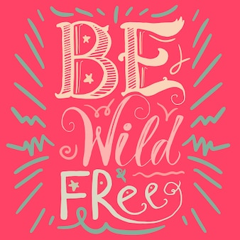 Motivatie wild and free lettering concept