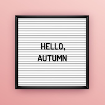 Motivatiecitaat op vierkant wit letterbord met zwarte plastic letters. hipster seizoensgebonden inspirerende poster 80x, 90x. hallo herfst