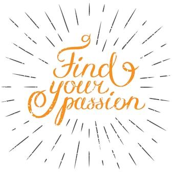 Motivatiecitaat vind je passie