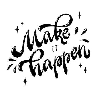 Motiverende belettering quote 'make it happen'