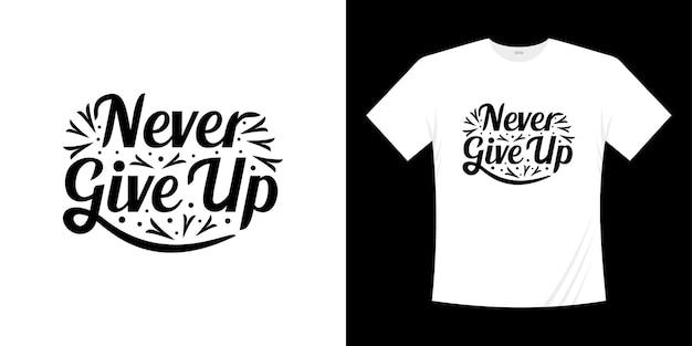 Motiverende belettering typografie t shirt design. belettering handgeschreven stijl.