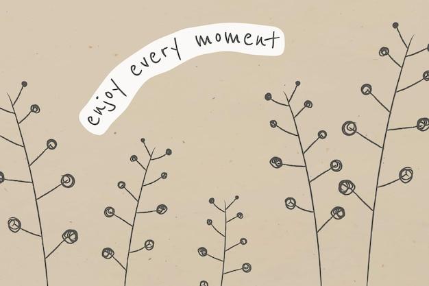 Motiverende citaat bewerkbare sjabloon met doodle plant geniet van elk moment