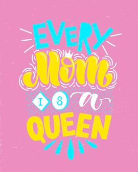 Motiverende citaat in vector. elke moeder is een koningin.